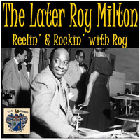 Roy Milton - Reellin' and Rockin' with Roy