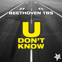Beethoven tbs - U Don't Know