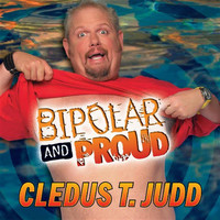 Cledus T. Judd - Bipolar And Proud