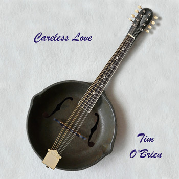 Tim O'brien - Careless Love