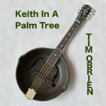 Tim O'brien - Keith In A Palm Tree