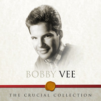 Bobby Vee - The Crucial Collection
