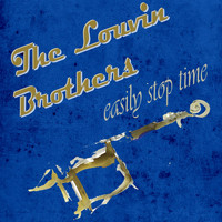 The Louvin Brothers - Easily Stop Time