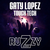 Gaty Lopez - Touch Tech