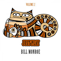 Bill Monroe - Just Play, Vol. 2