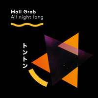 Mall Grab - All Night Long