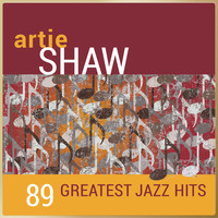 Artie Shaw and his orchestra - Artie Shaw - 89 Greatest Jazz Hits