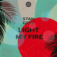 Stan Getz - Light My Fire