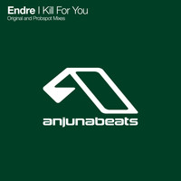 Endre - I Kill For You