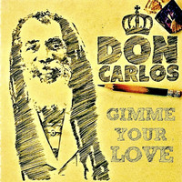 Don Carlos - Gimme Your Love - Single