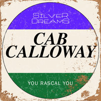 Cab Calloway - You Rascal You