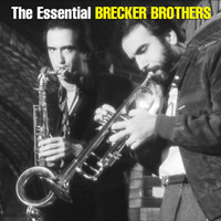 The Brecker Brothers - The Essential Brecker Brothers