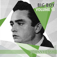 Johnny Cash - Big Boy Johnny Cash, Vol. 10