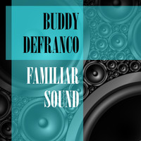 Buddy DeFranco - Familiar Sound