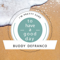 Buddy DeFranco - To Have A Good Day