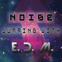 Noise - Jumping With E.D.M.