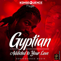 Gyptian - Addicted To Your Love - Single