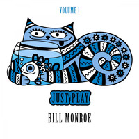 Bill Monroe - Just Play, Vol. 1
