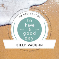 Billy Vaughn - To Have A Good Day