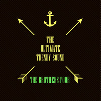 The Brothers Four - The Ultimate Trendy Sound