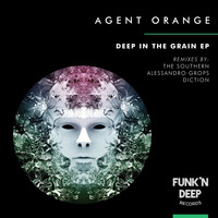 Agent Orange - Deep In The Grain