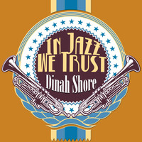Dinah Shore - In Jazz We Trust (Remastered)