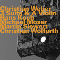 Christian Weber - 3 Suits & A Violin