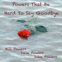 Powers That Be - Hard to Say Goodbye