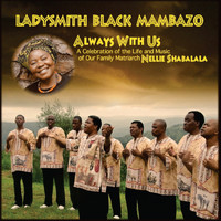 Ladysmith Black Mambazo - Always With Us
