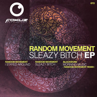 Random Movement - Sleazy Bitch EP