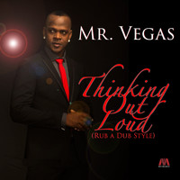 Mr. Vegas - Thinking Out Loud (Rub a Dub Style) - Single