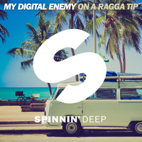 My Digital Enemy - On A Ragga Tip