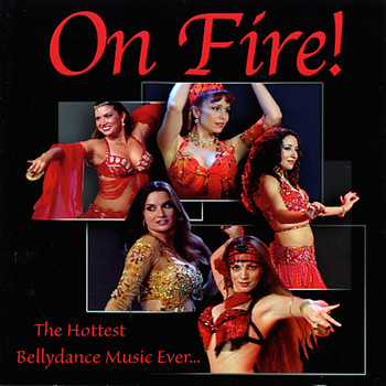 Various Artists - On Fire! The Hottest Bellydance Music Ever…