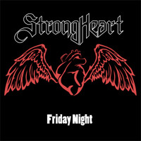 StrongHeart - Friday Night