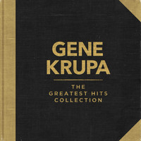 Gene Krupa - The Greatest Hits Collection