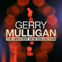 Gerry Mulligan - The Greatest Hits Collection