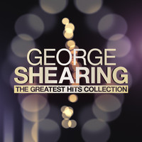 George Shearing - The Greatest Hits Collection