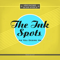 THE INK SPOTS - As You Desire Me