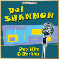 Del Shannon - Masterpieces presents Del Shannon - Pop Hits & Rarities
