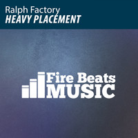 Ralph Factory - Heavy Placement