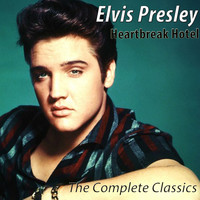 Elvis Presley - Heartbreak Hotel - The Complete Classics