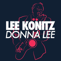 Lee Konitz - Donna Lee