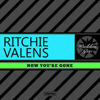 Ritchie Valens - Now You're Gone