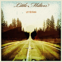 Little Milton - Let It Be Known