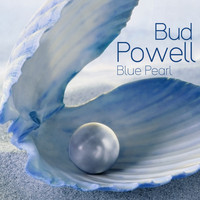 Bud Powell - Blue Pearl