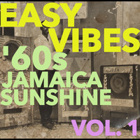 Various Artists - Easy Vibes: '60s Jamaica Sunshine Vol. 1