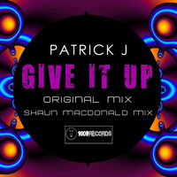 Patrick J - Give It Up