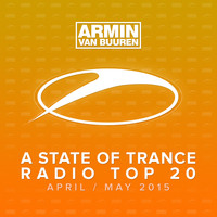 Armin van Buuren - A State Of Trance Radio Top 20 - April / May 2015 (Including Classic Bonus Track)