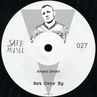Alvaro Smart - Not Over EP