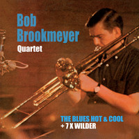 Bob Brookmeyer - The Blues Hot and Cold + 7 X Wilder